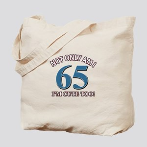 Not Only Am I 65 Birthday Tote Bag