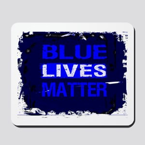 BLUE LIVES MATTER BLUE AND BLUE Mousepad