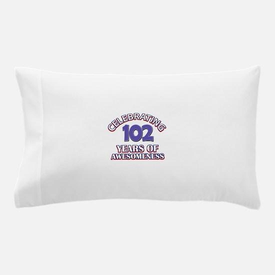 Celebrating 102 Years Pillow Case