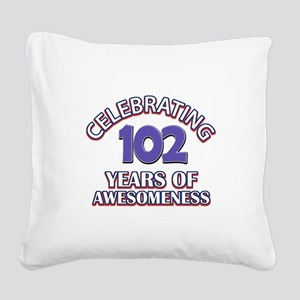 Celebrating 102 Years Square Canvas Pillow