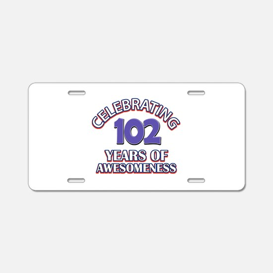 Celebrating 102 Years Aluminum License Plate
