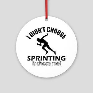I Didn't Choose Sprinting Round Ornament