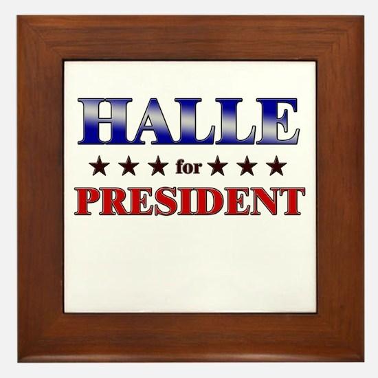 HALLE for president Framed Tile