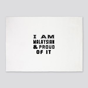 I Am Malaysian And Proud Of It 5'x7'Area Rug