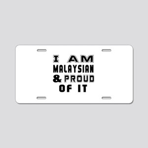 I Am Malaysian And Proud Of Aluminum License Plate
