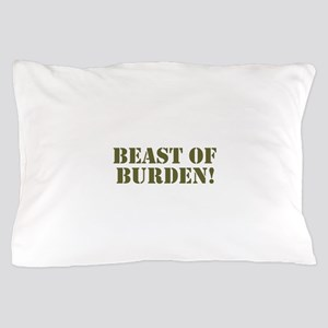 BEAST OF BURDEN! Pillow Case