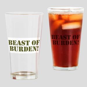 BEAST OF BURDEN! Drinking Glass