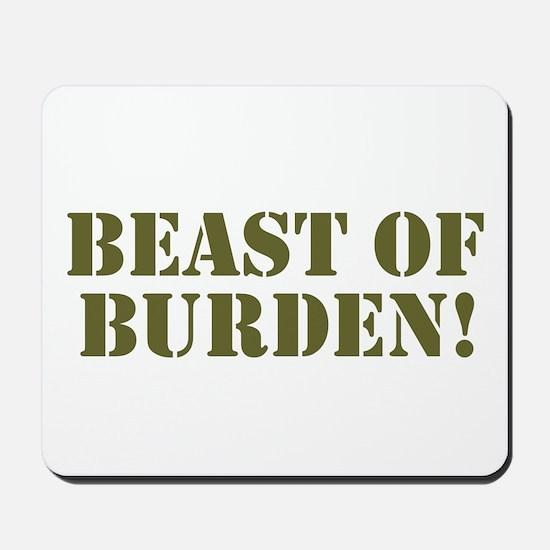 BEAST OF BURDEN! Mousepad