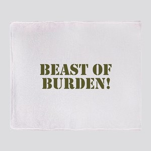 BEAST OF BURDEN! Throw Blanket