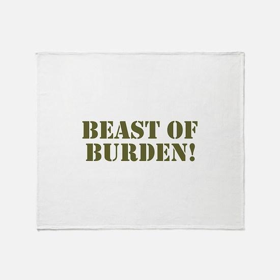BEAST OF BURDEN! Throw Blanket