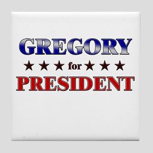 GREGORY for president Tile Coaster
