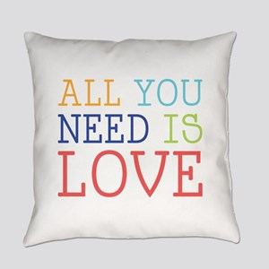 You Need Love Everyday Pillow