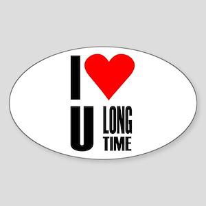I love you longtime Oval Sticker