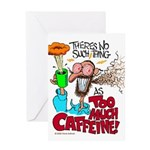 There's No Such Thing As Too Much Caffeine! Greeti