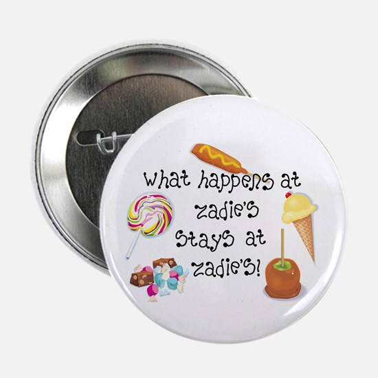 """What Happens at Zadie's... 2.25"""" Button"""