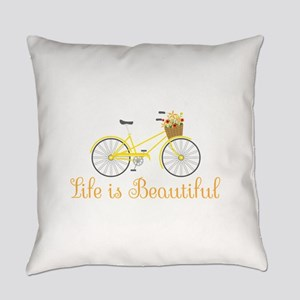 Life Is Beautiful Everyday Pillow