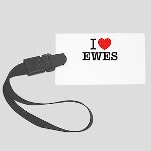 I Love EWES Large Luggage Tag