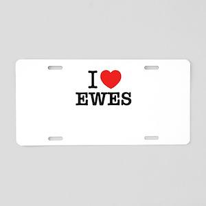 I Love EWES Aluminum License Plate