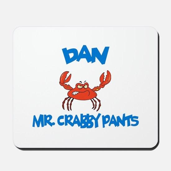 Dan - Mr. Crabby Pants Mousepad