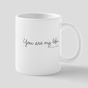 You are my life. Mugs