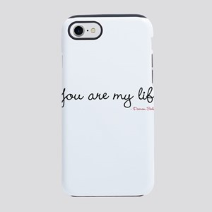 You are my life. iPhone 8/7 Tough Case