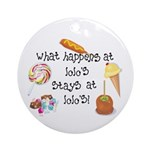 What Happens at Lolo's... Ornament (Round)