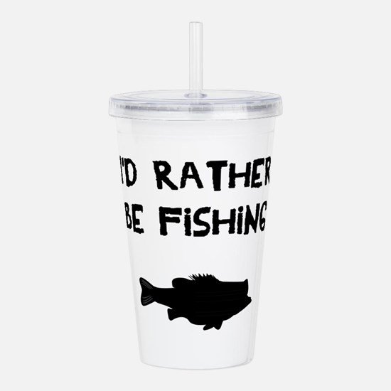 I'd rather be fishing Acrylic Double-wall Tumbler