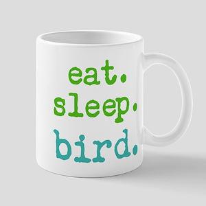 Eat.sleep.bird. Mug Mugs