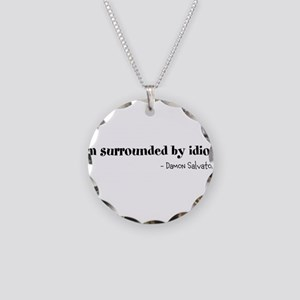 Im surrounded by idiots. Necklace Circle Charm