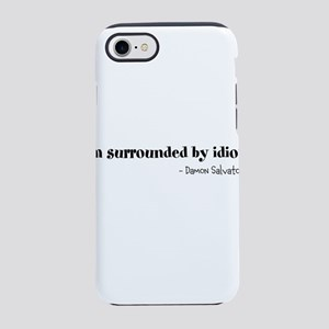 Im surrounded by idiots. iPhone 8/7 Tough Case