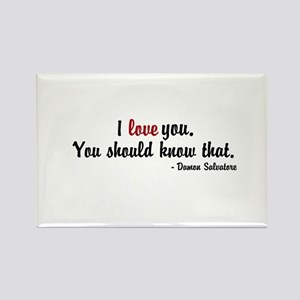 I love you. You should know that. Magnets