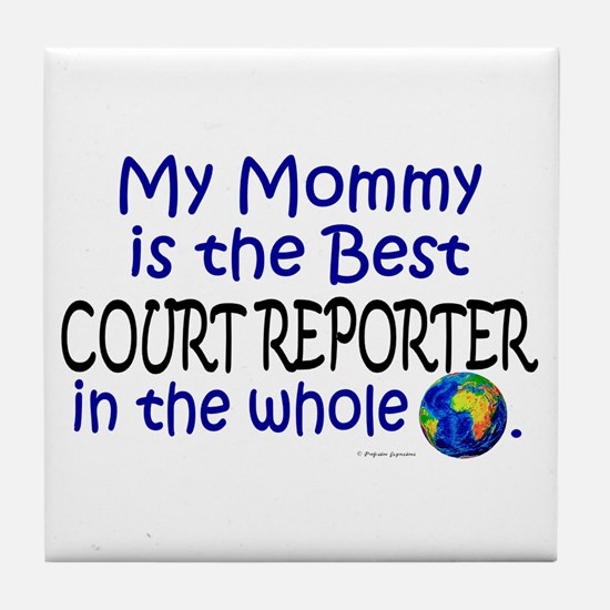 Best Court Reporter In The World (Mommy) Tile Coas