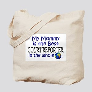 Best Court Reporter In The World (Mommy) Tote Bag