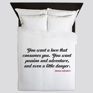 You want a love that consumes you. You want passio