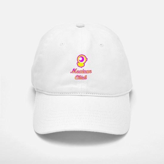 Mexican Chick Baseball Baseball Cap