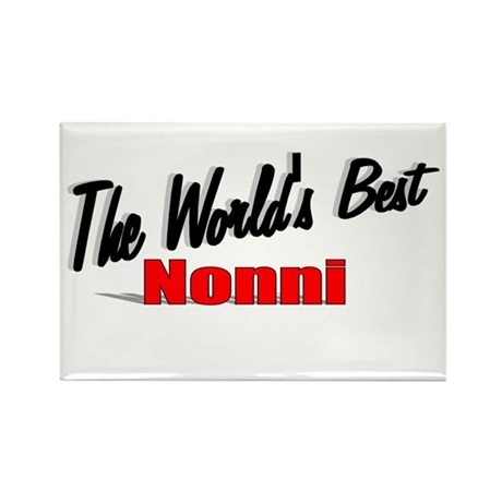 """""""The World's Best Nonni"""" Rectangle Magnet"""