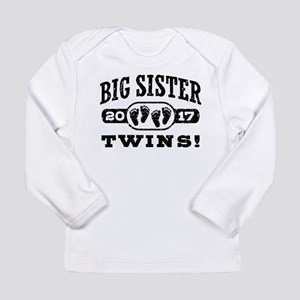 Big Sister Twins 2017 Long Sleeve Infant T-Shirt