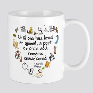 Until One Has Loved An Animal Mugs
