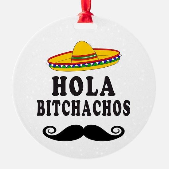 Hola Bitchachos Ornament