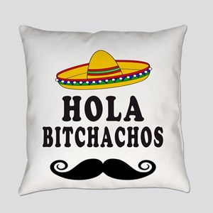 Hola Bitchachos Everyday Pillow
