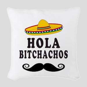 Hola Bitchachos Woven Throw Pillow