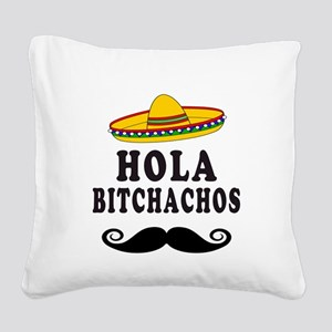 Hola Bitchachos Square Canvas Pillow