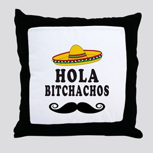 Hola Bitchachos Throw Pillow