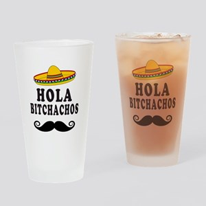 Hola Bitchachos Drinking Glass