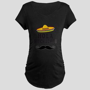 Hola Bitchachos Maternity T-Shirt