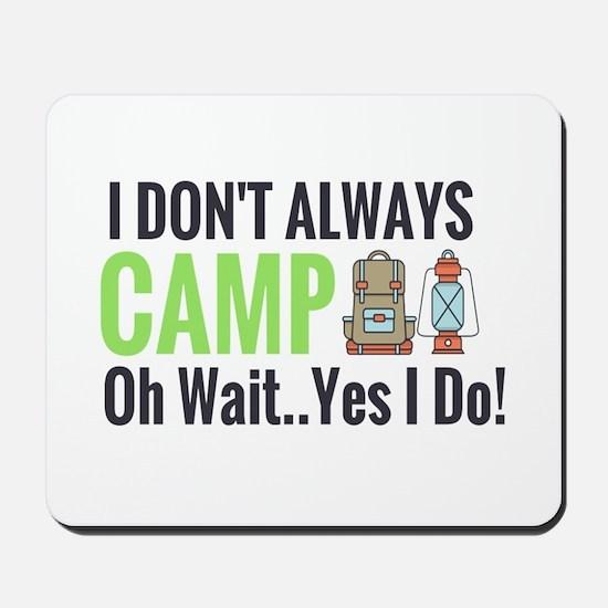 I don't always camp oh wait yes I do Mousepad