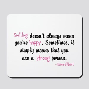 Smiling doesnt always mean youre happy. Sometimes,