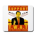 Support The War Against Terro Mousepad