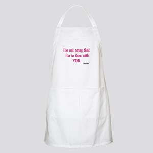 Im not sorry that Im in love with you Light Apron