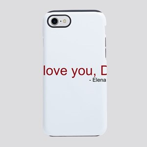 I love you, Damon. iPhone 8/7 Tough Case